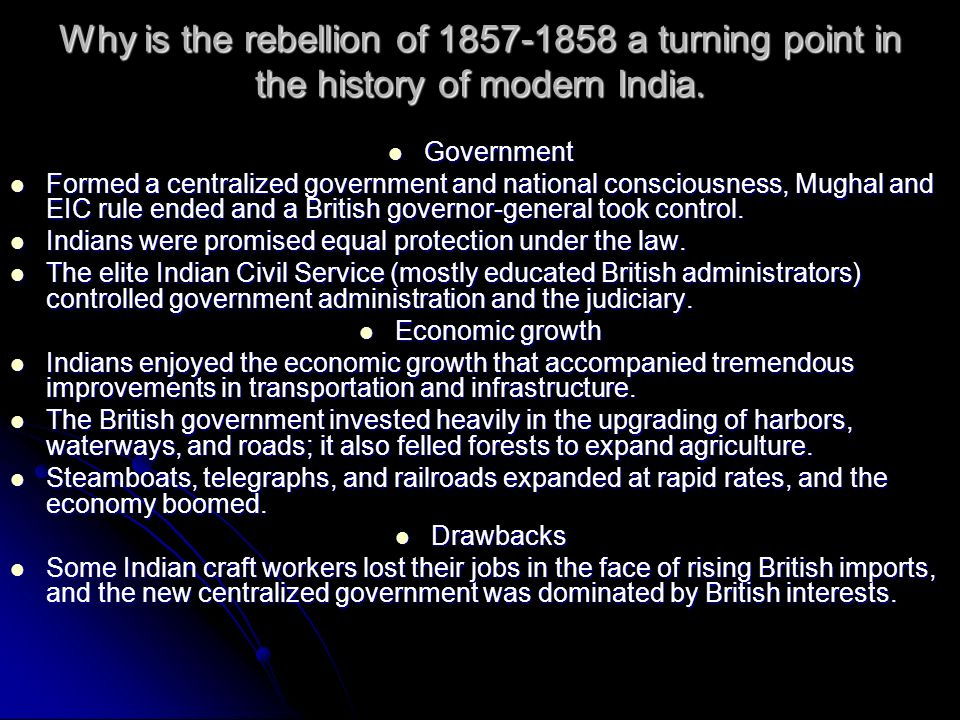 Why is the rebellion of 1857-1858 a turning point in the history of modern India.
