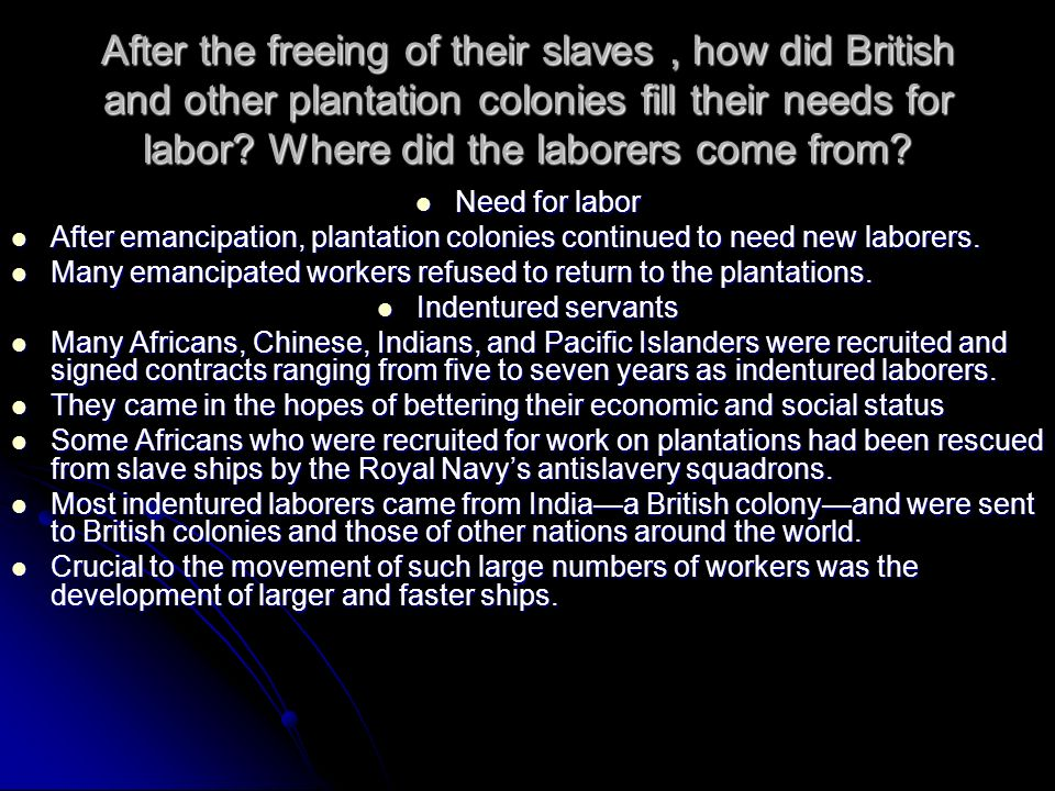 After the freeing of their slaves , how did British and other plantation colonies fill their needs for labor Where did the laborers come from