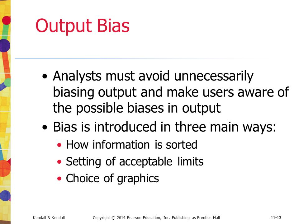 Output Bias Analysts must avoid unnecessarily biasing output and make users aware of the possible biases in output.