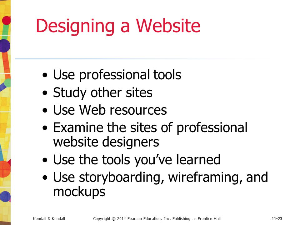 Designing a Website Use professional tools Study other sites