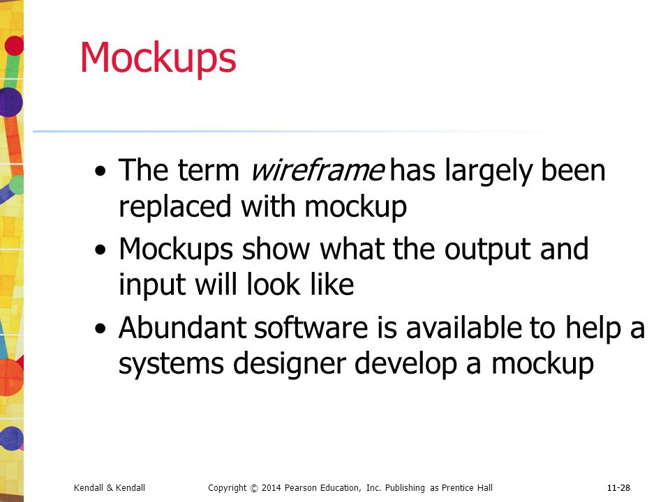Mockups The term wireframe has largely been replaced with mockup