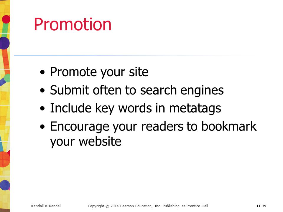 Promotion Promote your site Submit often to search engines