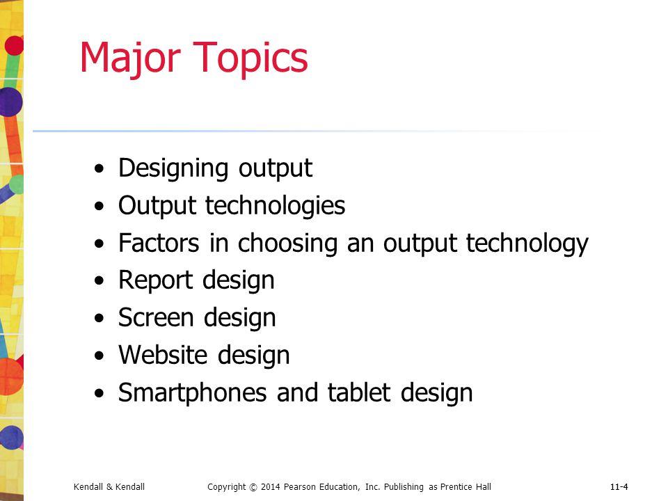 Major Topics Designing output Output technologies