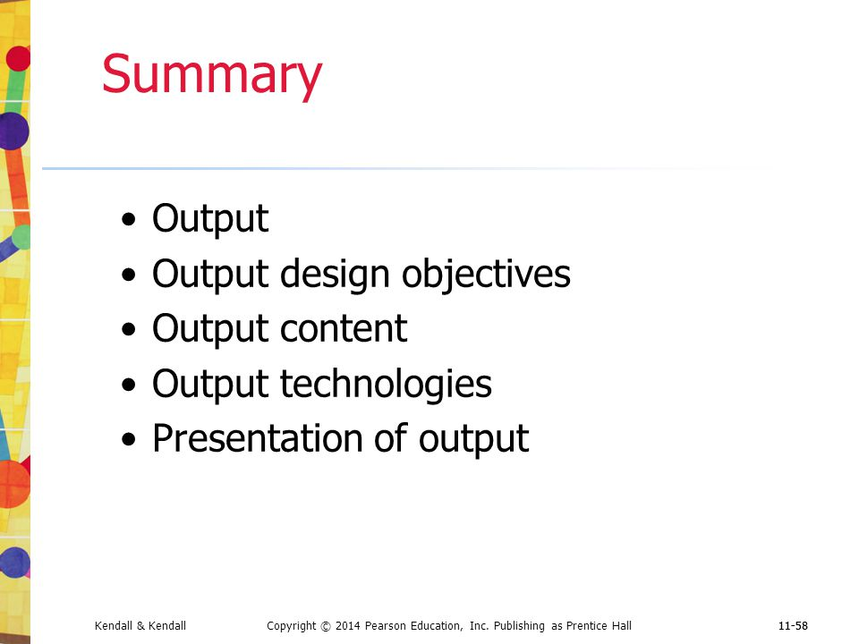 Summary Output Output design objectives Output content