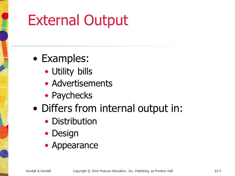 External Output Examples: Differs from internal output in: