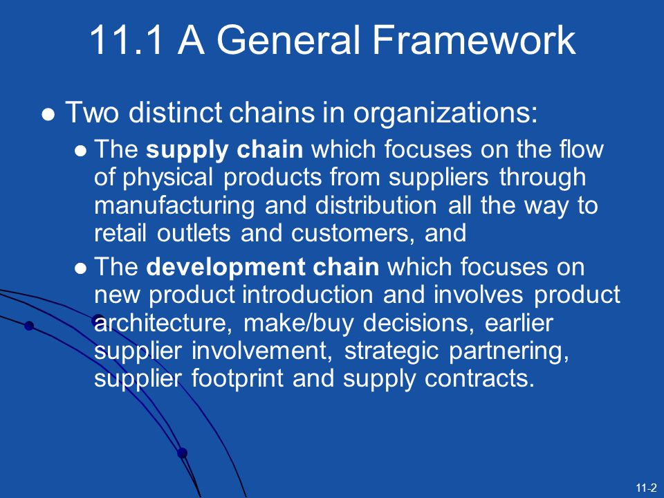 11.1 A General Framework Two distinct chains in organizations: