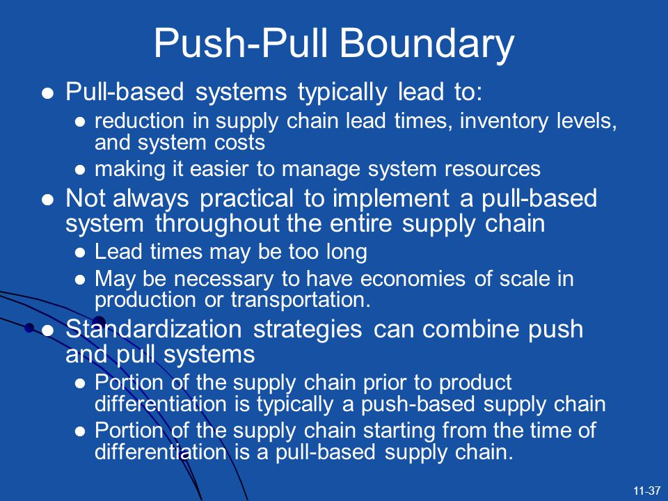 Push-Pull Boundary Pull-based systems typically lead to: