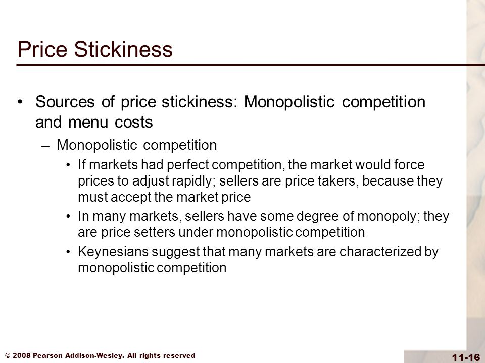 Price Stickiness Sources of price stickiness: Monopolistic competition and menu costs. Monopolistic competition.