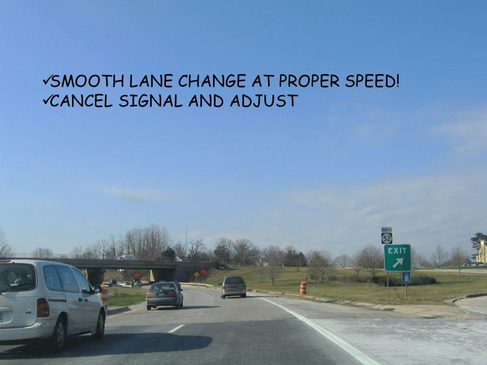 SMOOTH LANE CHANGE AT PROPER SPEED!