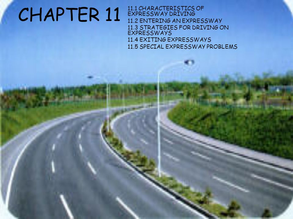 CHAPTER 11 11.1 CHARACTERISTICS OF EXPRESSWAY DRIVING
