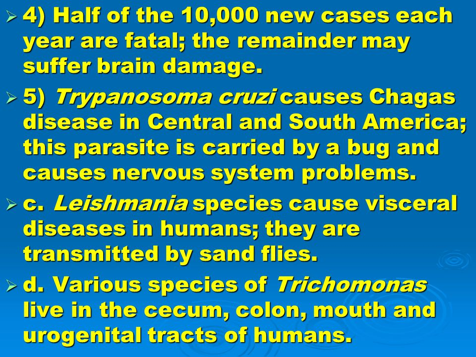 4) Half of the 10,000 new cases each year are fatal; the remainder may suffer brain damage.