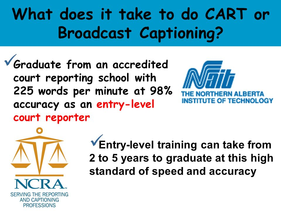 What does it take to do CART or Broadcast Captioning