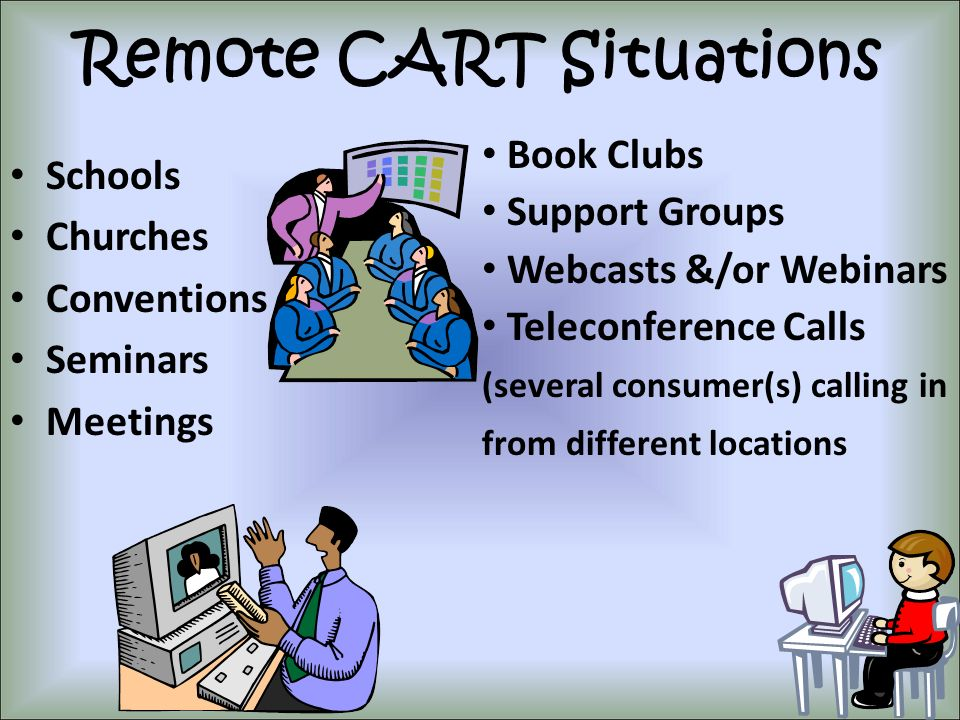 Remote CART Situations