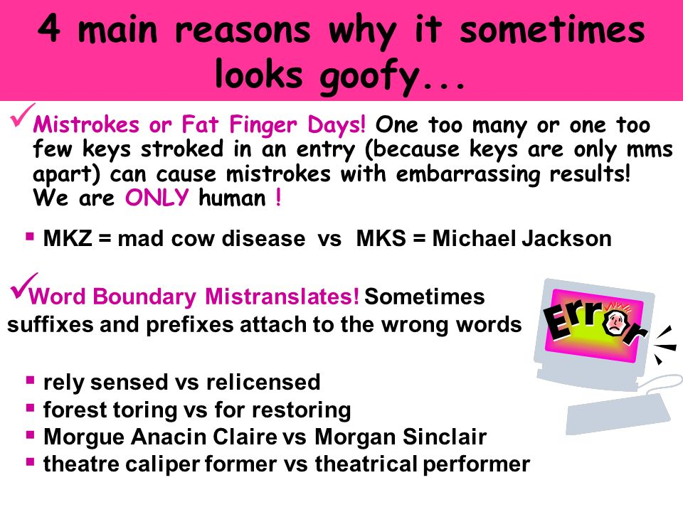 4 main reasons why it sometimes looks goofy...