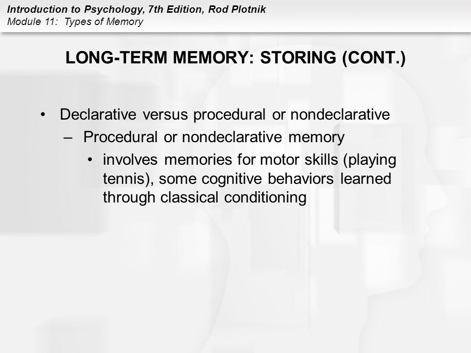 LONG-TERM MEMORY: STORING (CONT.)