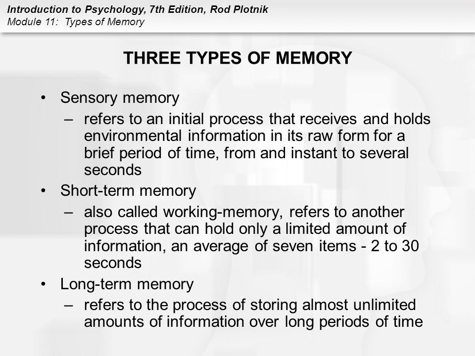 THREE TYPES OF MEMORY Sensory memory
