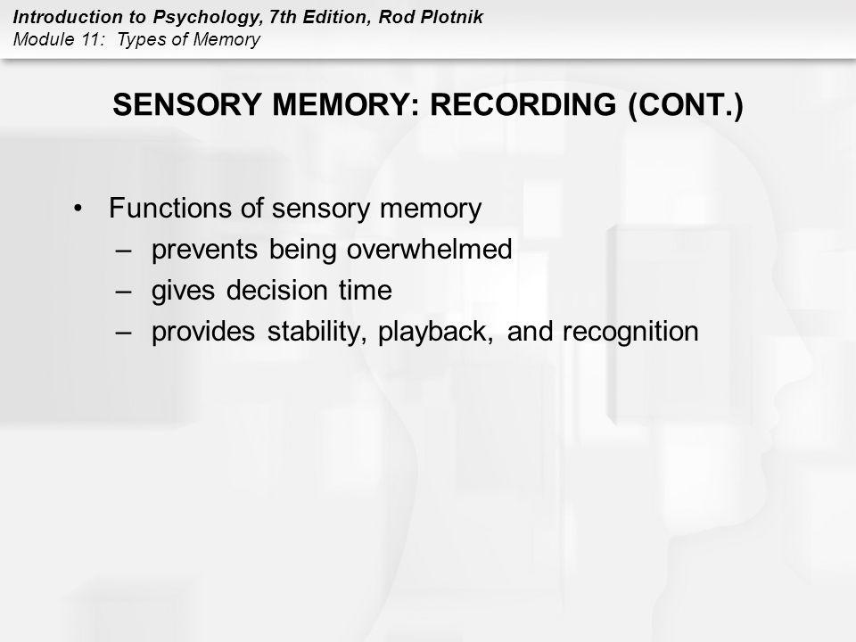 SENSORY MEMORY: RECORDING (CONT.)