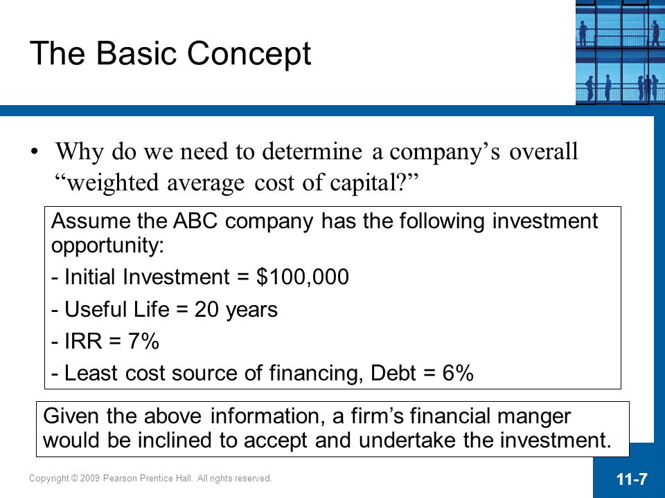 The Basic Concept Why do we need to determine a company's overall weighted average cost of capital