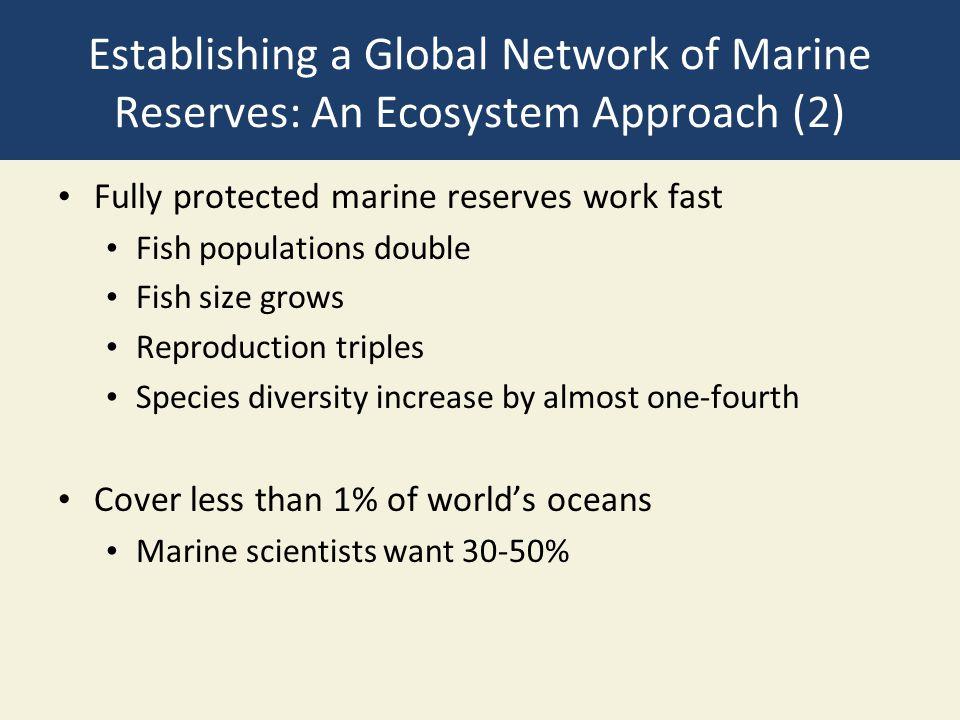 Establishing a Global Network of Marine Reserves: An Ecosystem Approach (2)