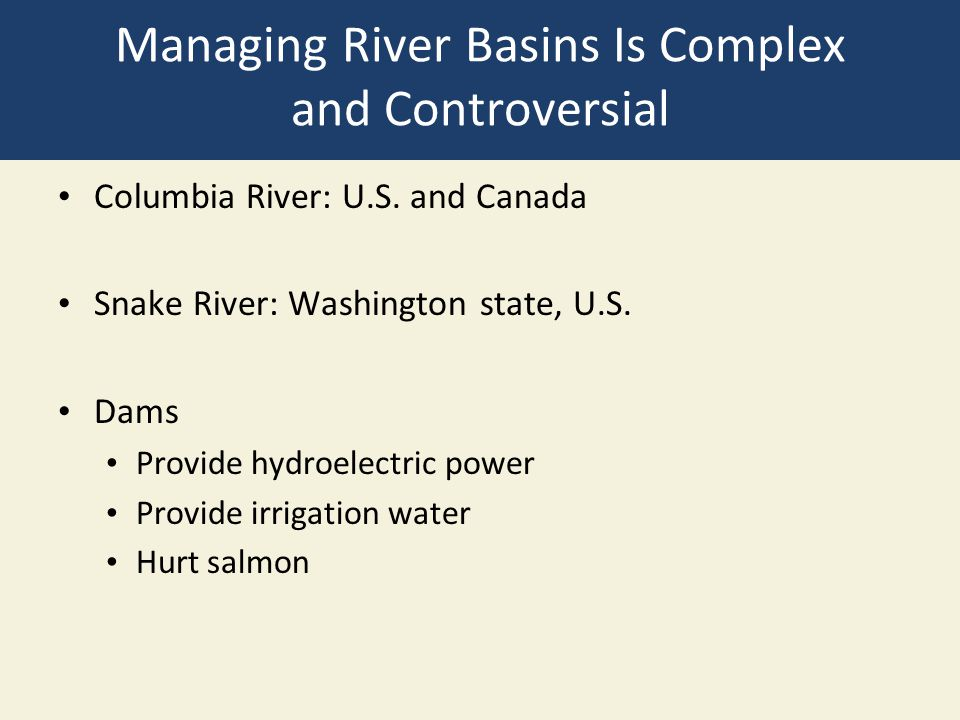 Managing River Basins Is Complex and Controversial