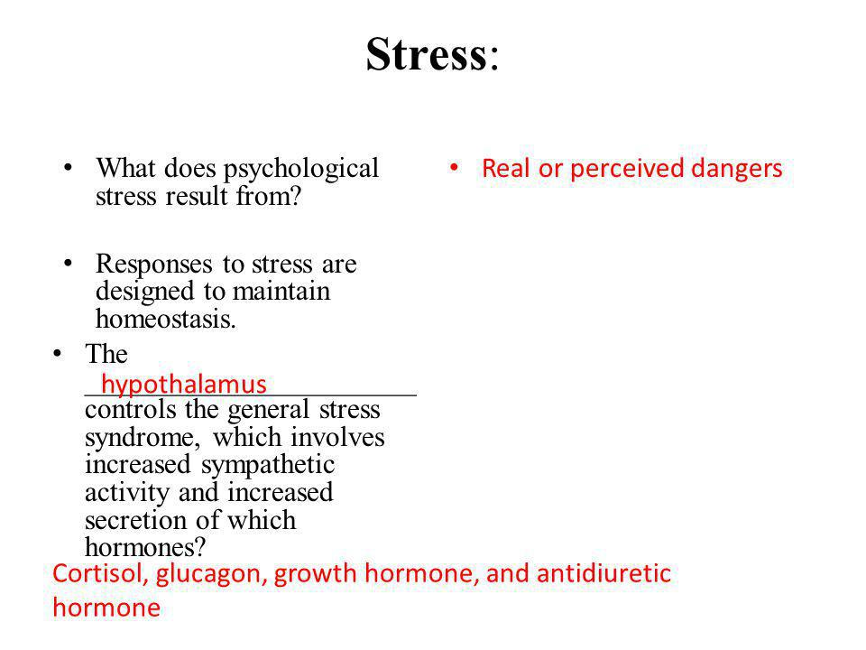 Stress: What does psychological stress result from