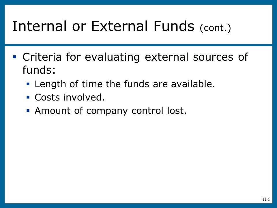 Internal or External Funds (cont.)