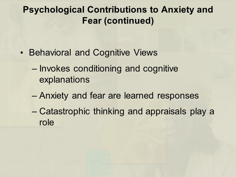 Psychological Contributions to Anxiety and Fear (continued)