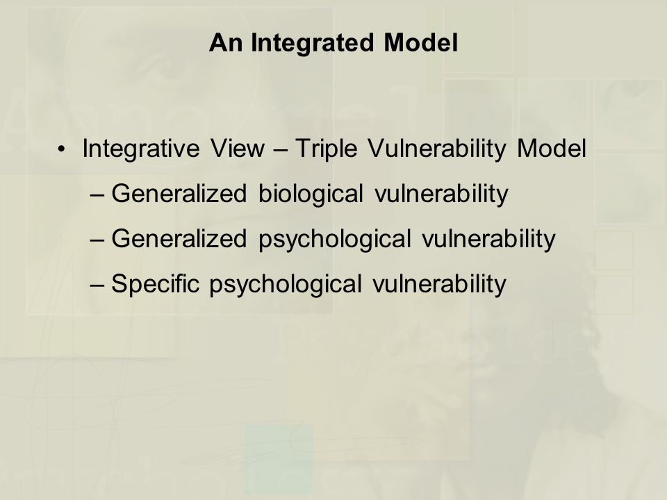 An Integrated Model Integrative View – Triple Vulnerability Model. Generalized biological vulnerability.