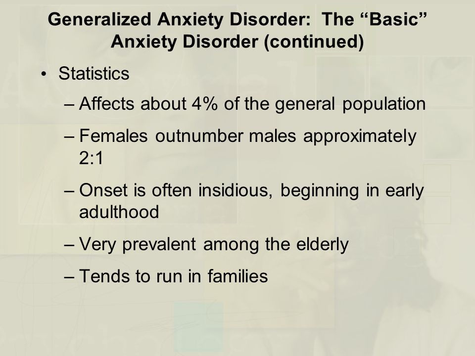Generalized Anxiety Disorder: The Basic Anxiety Disorder (continued)