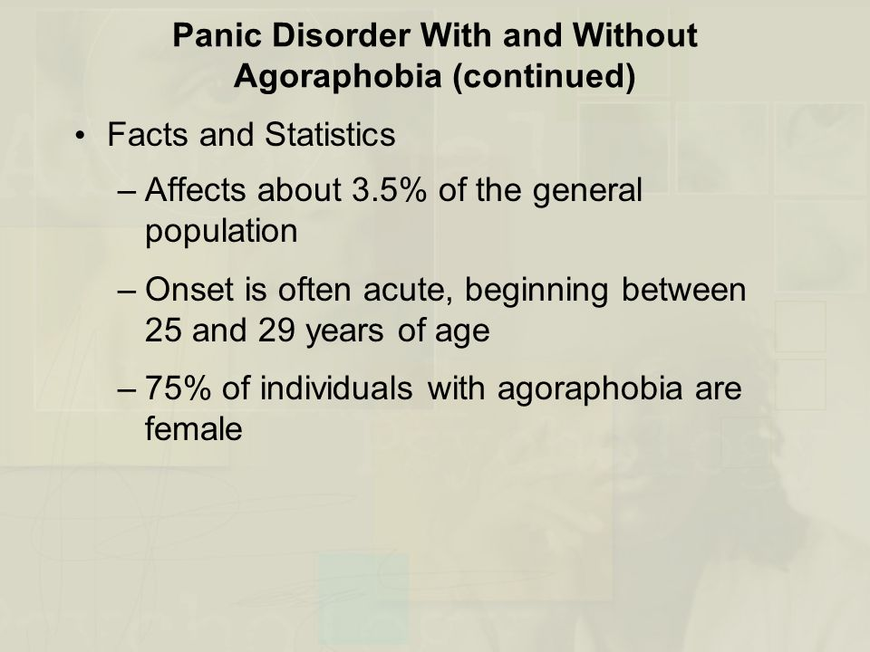 Panic Disorder With and Without Agoraphobia (continued)