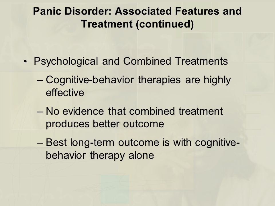 Panic Disorder: Associated Features and Treatment (continued)
