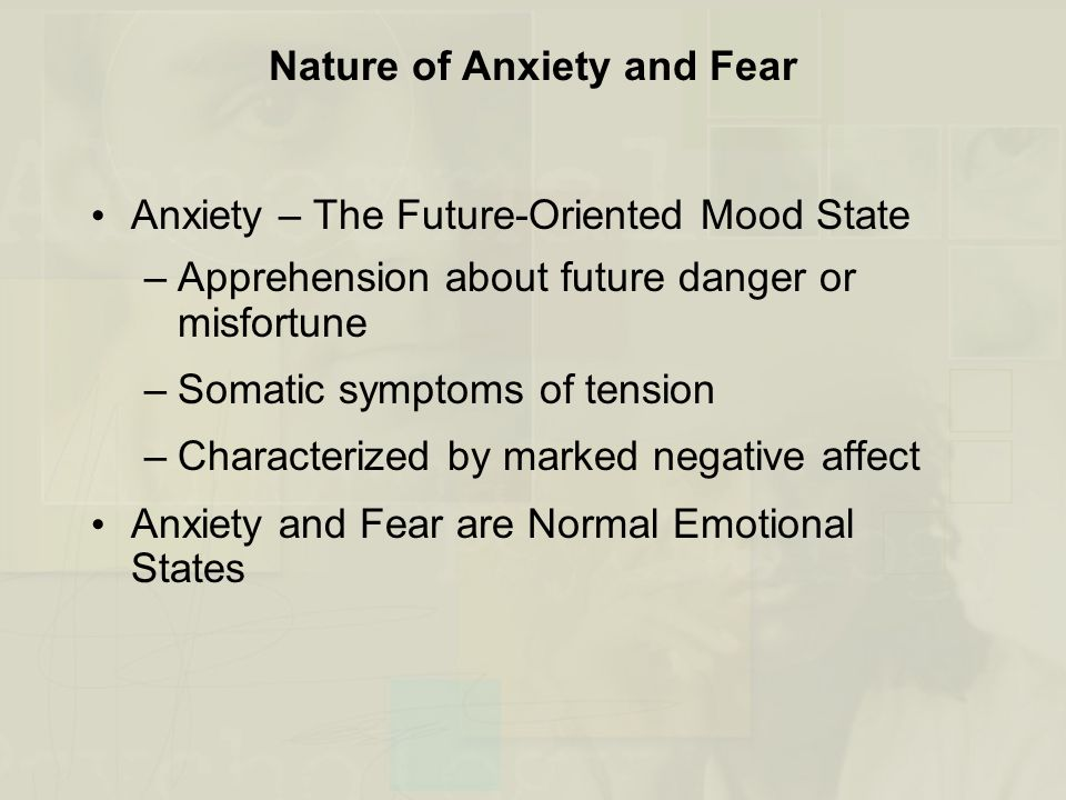 Nature of Anxiety and Fear
