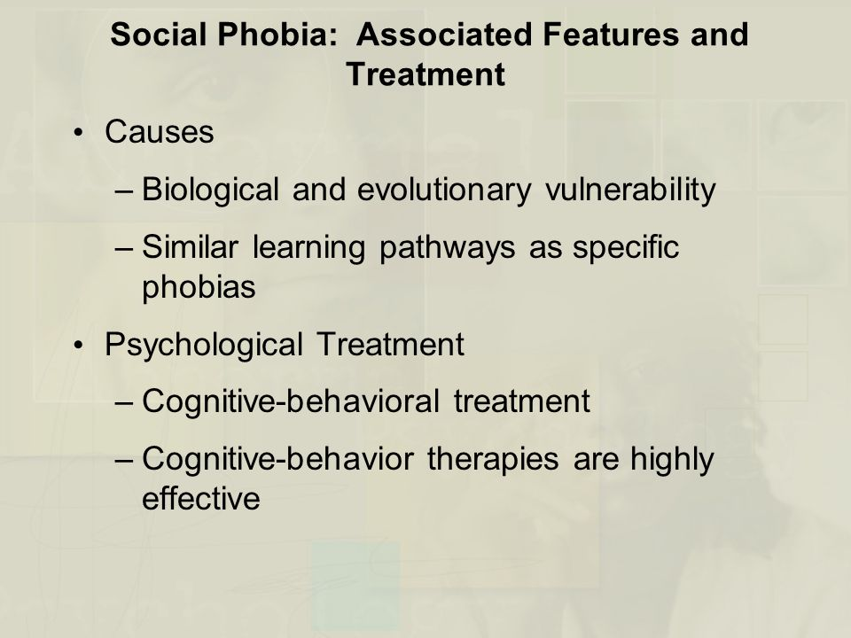 Social Phobia: Associated Features and Treatment