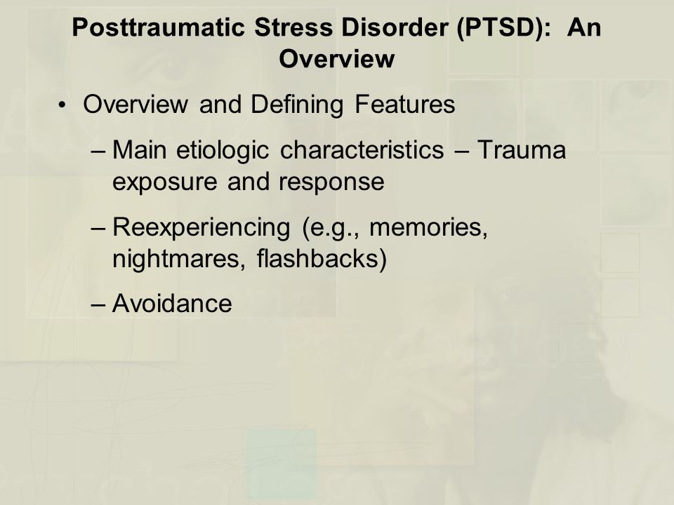 Posttraumatic Stress Disorder (PTSD): An Overview
