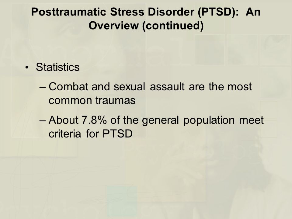 Posttraumatic Stress Disorder (PTSD): An Overview (continued)