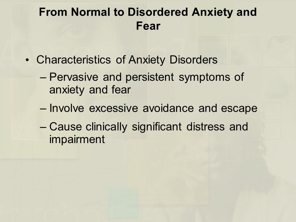 From Normal to Disordered Anxiety and Fear