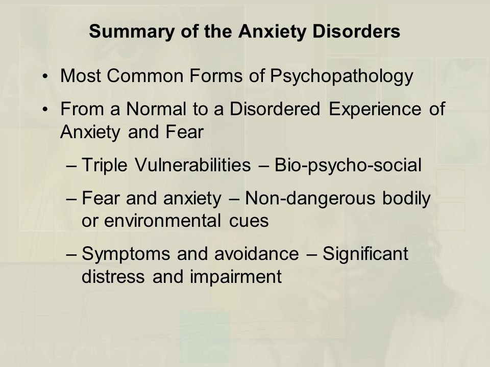 Summary of the Anxiety Disorders
