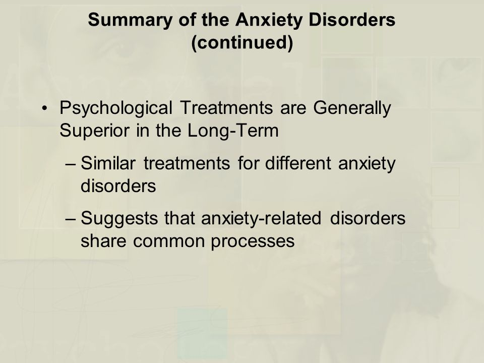 Summary of the Anxiety Disorders (continued)