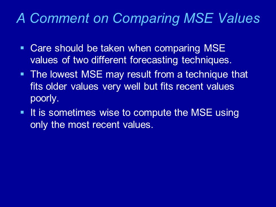 A Comment on Comparing MSE Values