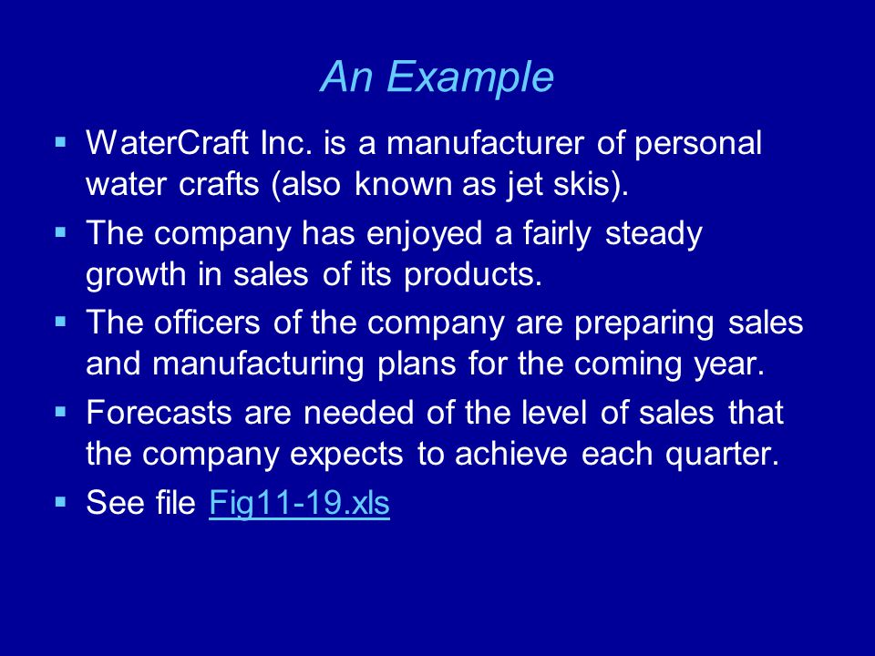An Example WaterCraft Inc. is a manufacturer of personal water crafts (also known as jet skis).