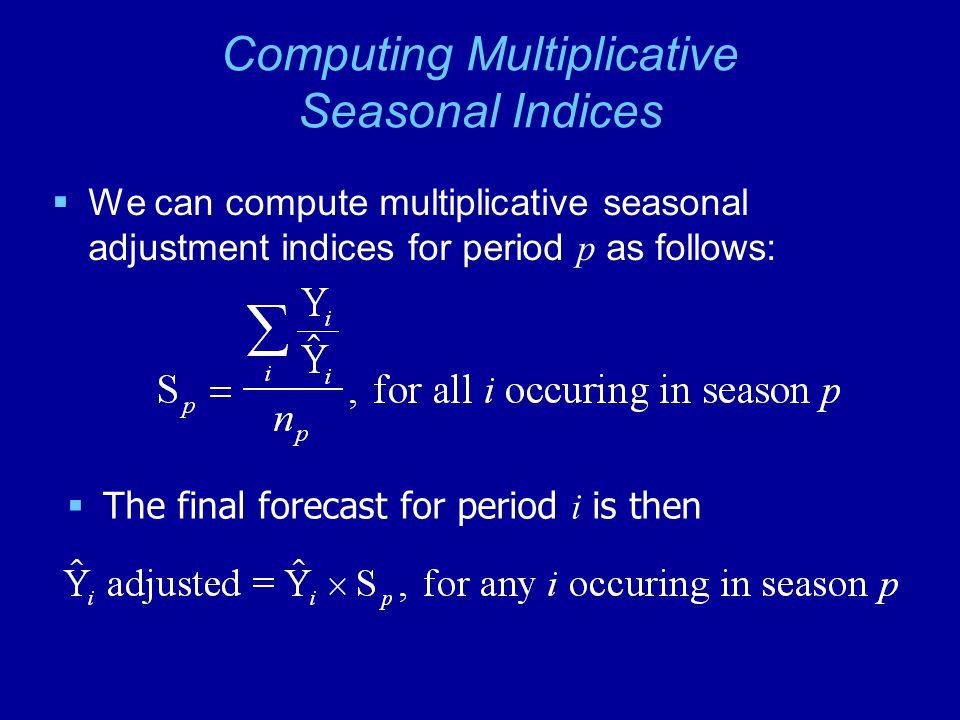 Computing Multiplicative Seasonal Indices