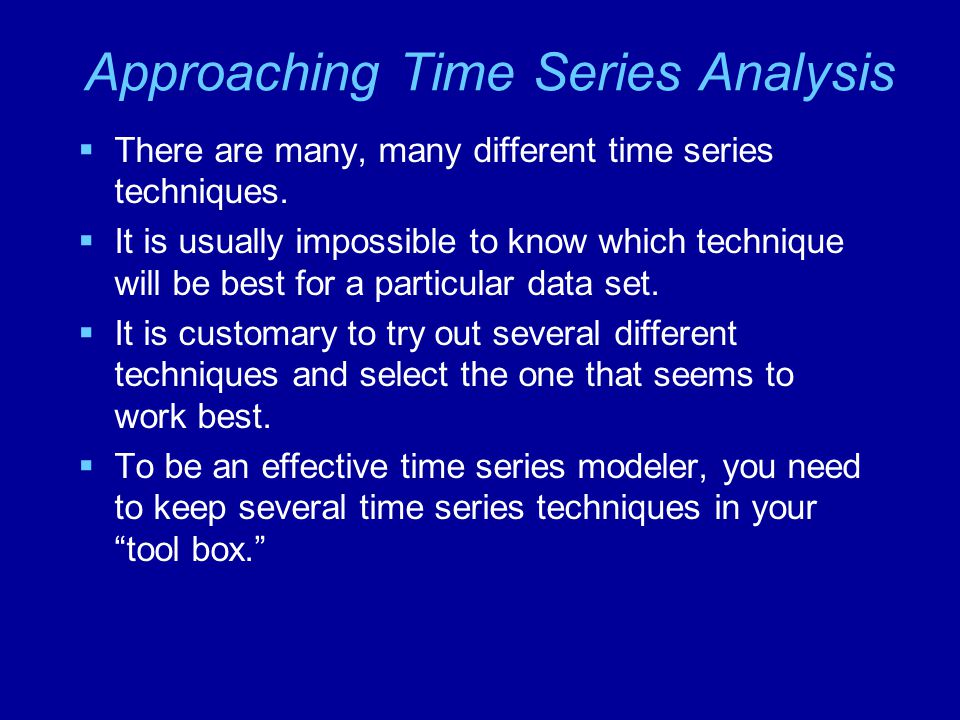 Approaching Time Series Analysis