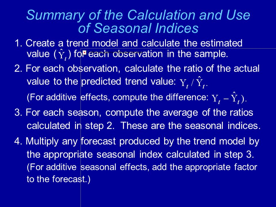 Summary of the Calculation and Use of Seasonal Indices