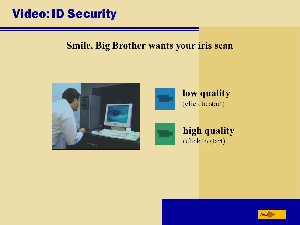 Smile, Big Brother wants your iris scan
