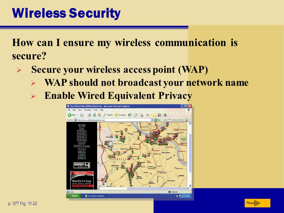 Wireless Security How can I ensure my wireless communication is secure Secure your wireless access point (WAP)