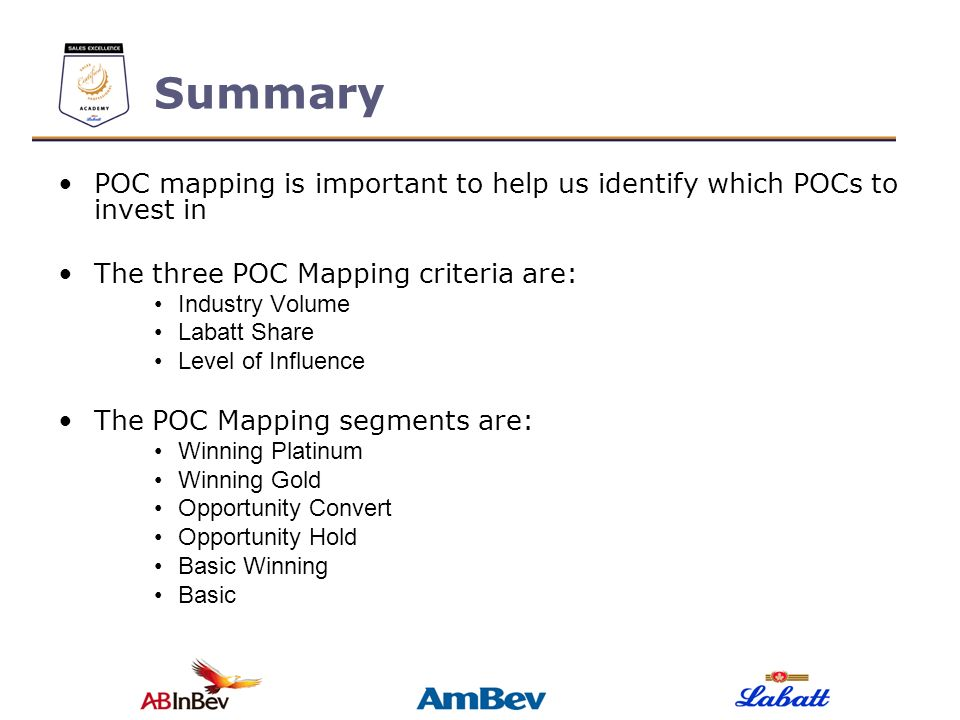 Summary POC mapping is important to help us identify which POCs to invest in. The three POC Mapping criteria are: