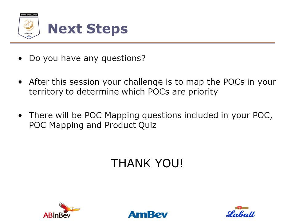 Next Steps THANK YOU! Do you have any questions