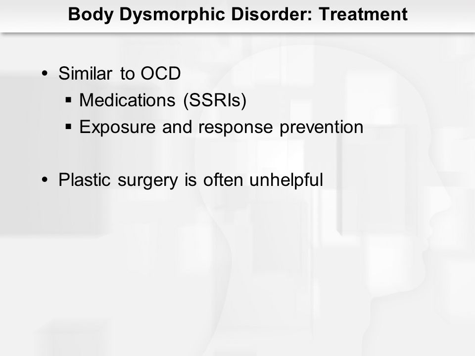 Body Dysmorphic Disorder: Treatment