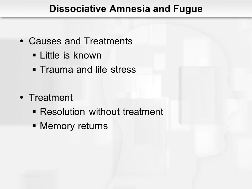 Dissociative Amnesia and Fugue