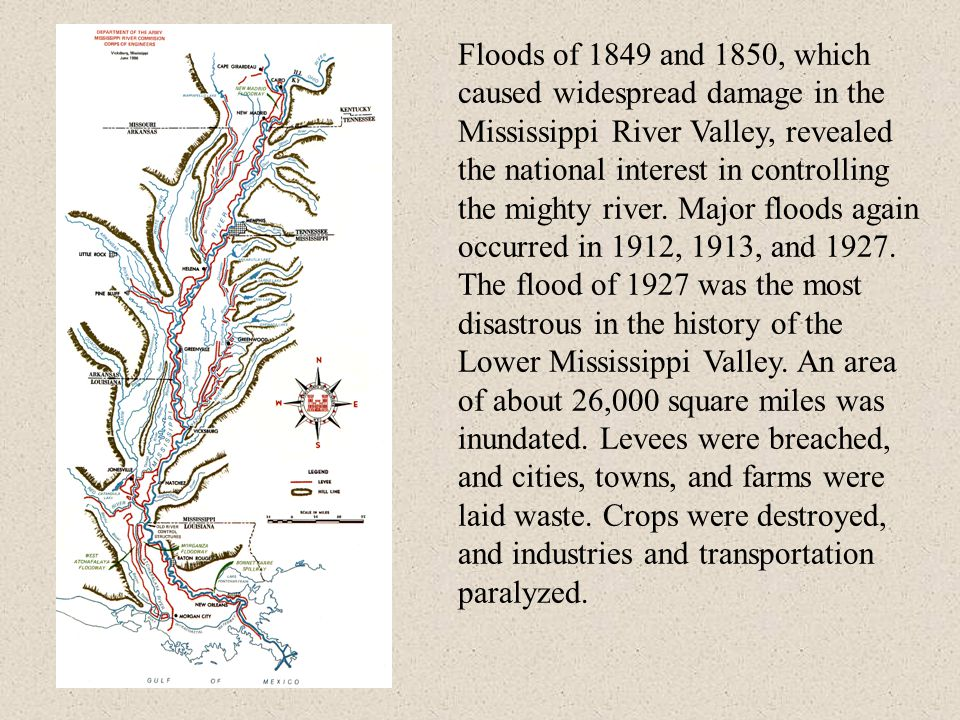 Floods of 1849 and 1850, which caused widespread damage in the Mississippi River Valley, revealed the national interest in controlling the mighty river.